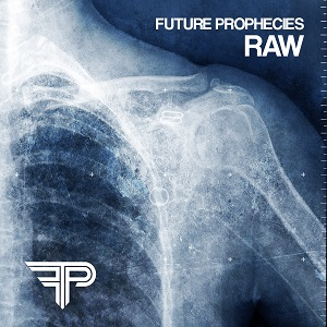 Future Prophecies: Raw (the Outbreak recordings 2002-2005)